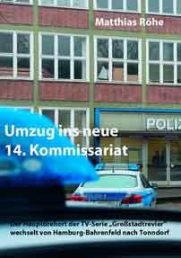 Buch Umzug ins neue 14. Kommissariat – Über die TV-Serie Großstadtrevier
